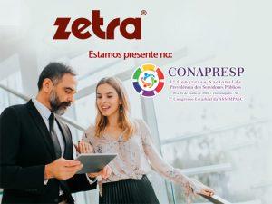 ZETRA APOIA 1º CONGRESSO NACIONAL DE PREVIDÊNCIA DOS SERVIDORES PÚBLICOS